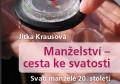 Jitka Krausová: Manželství - cesta ke svatosti (Svatí manželé 20. století)